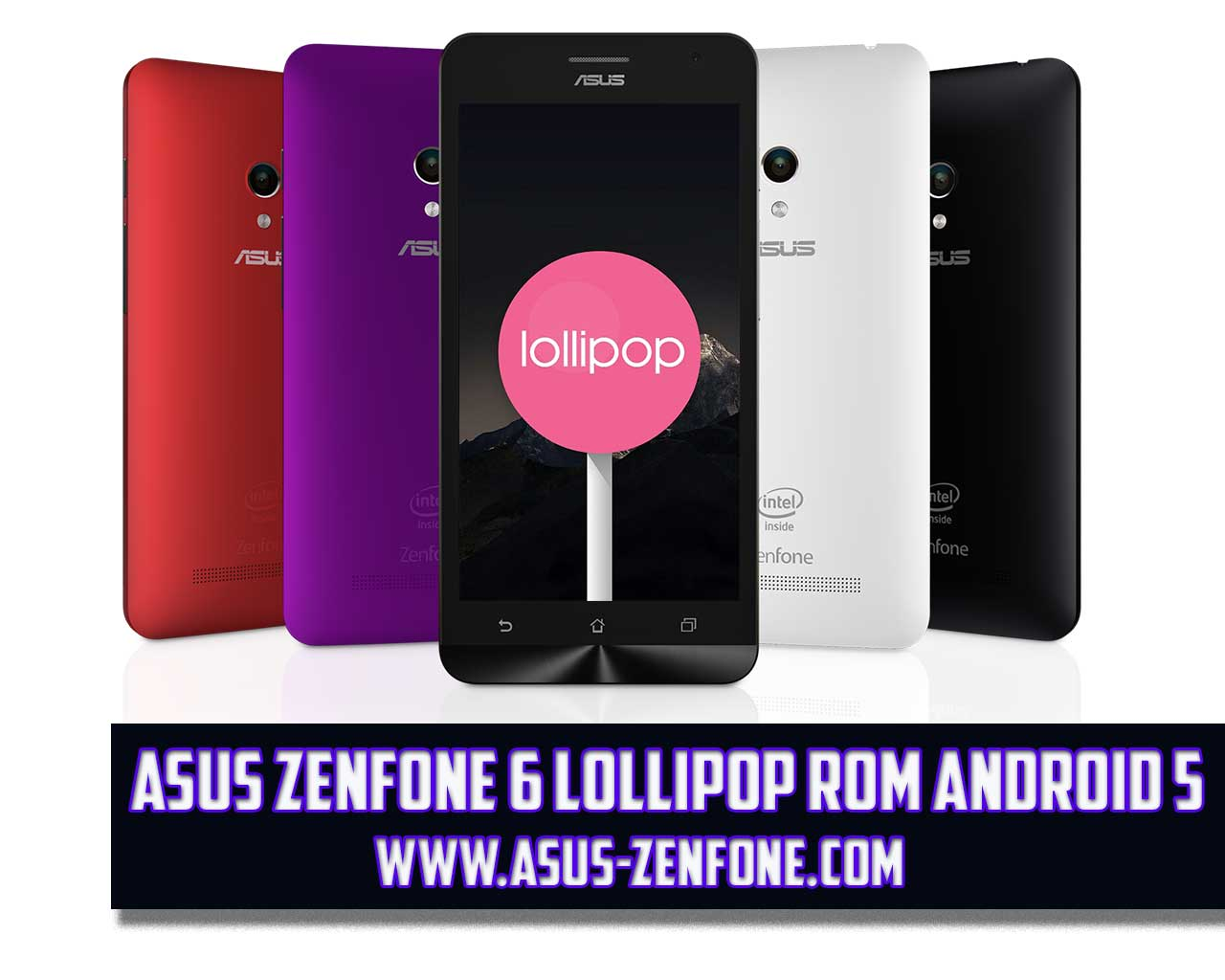 ROM ASUS Zenfone 6 A600CG Android 50 Lollipop Download Asus Blog News Tips Tutorial And