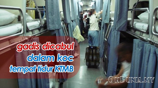 Gadis Dicabul Dalam Koc Tempat Tidur Keretapi Tanah Melayu Berita Terkini Boi
