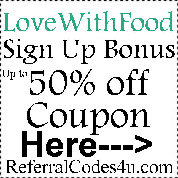 LoveWithFood.com Coupon Code 2016-2021, Love With Food Promo Code August, September, October