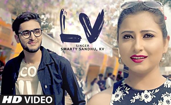 New Punjabi Songs 2017 LV Smarty Sandhu KV Latest Music Video