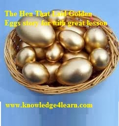 Knowledge4Learn: The Hen That Laid Golden Eggs story for