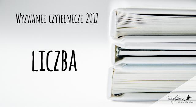 Wyzwanie czytelnicze 2017 | kategoria: liczba | Wiedźmowa głowologia