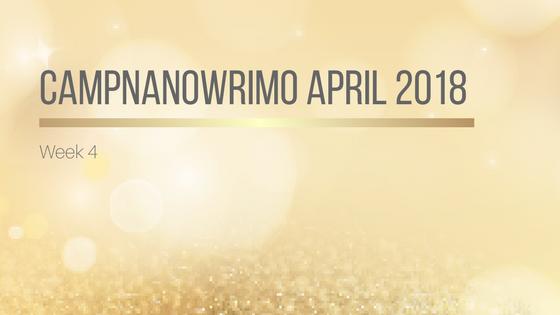 #CampNaNoWriMo Week 4