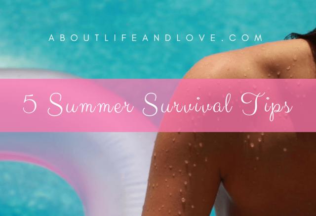 5 Summer Survival Tips