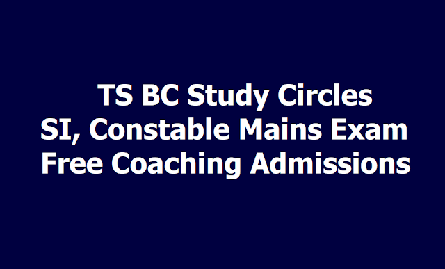 TS BC Study Circles SI, Constable Mains Exam Free Coaching Admissions 2019