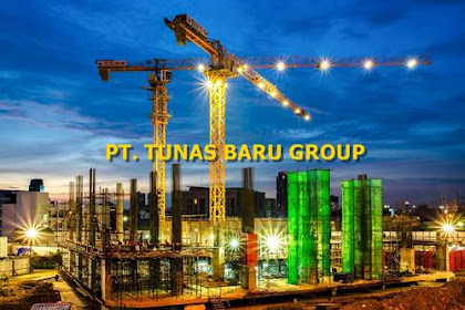Lowongan PT. Tunas Baru Group Pekanbaru Februari 2019