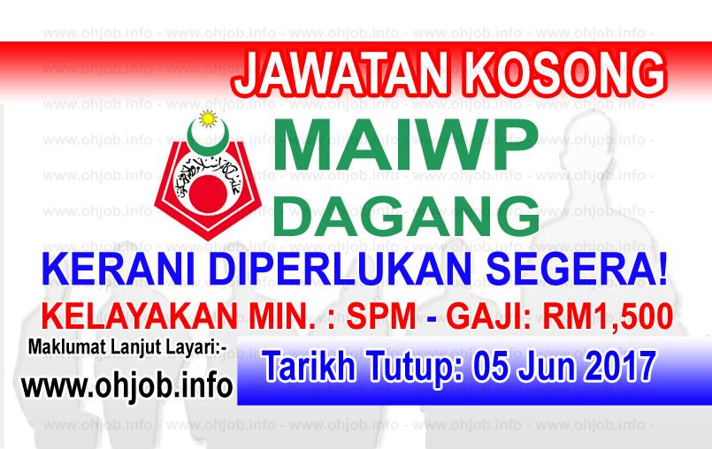 Jawatan Kerja Kosong MAIWP Dagang Sdn Bhd logo www.ohjob.info jun 2017