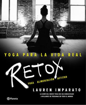 LIBRO - Yoga para la vida real. Retox Lauren Imparato (Planeta - 28 Abril 2016) SALUD & BIENESTAR Edición papel & digital ebook kindle Comprar en Amazon España