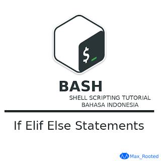 Tutorial Bash Shell Scripting : If Else dan Elif Statements