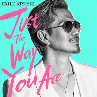 EXILE ATSUSHI - Just The Way You Are 歌詞