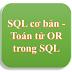 SQL cơ bản - Toán tử OR trong SQL