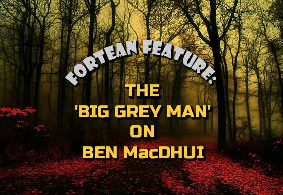 Fortean Feature: The 'Big Grey Man' on Ben MacDhui