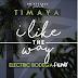 Timaya – I Like The Way (Electric Bodega Remix)