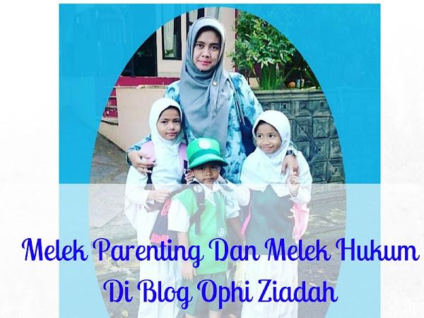 Melek Parenting Dan Melek Hukum Di Blog Ophi Ziadah, Mom Of Trio's World