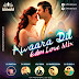 Awaara Dil Love EDM Mix - Dry Ice Production