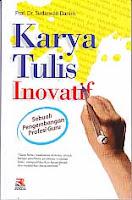 KARYA TULIS INOVATIF Pengarang : Prof. Dr. Sudarwan Danim Penerbit : Rosda