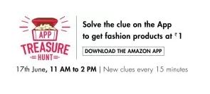 Amazon Treasure Hunt : Get fashion products at rs 1. New clues on every 15 minute