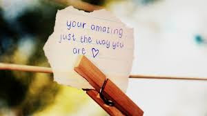 Best Quotes About Love Messages: your amazing just the way you are i love you