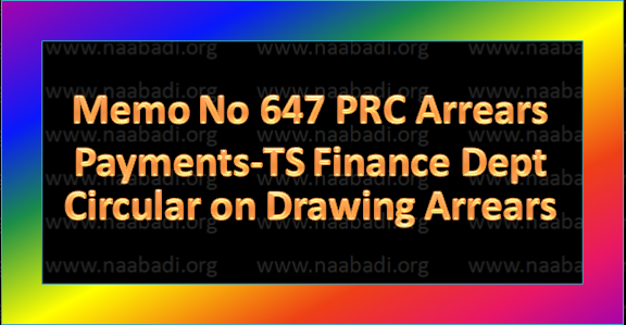 Memo No 647 PRC Arrears Payments-TS Finance Dept Circular on Drawing Arrears