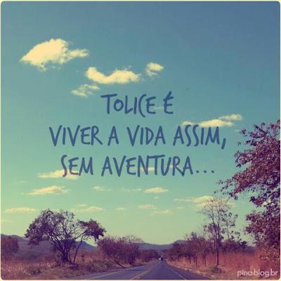 tolice é viver a vida assim, sem aventura, rapel, estrada, cerrado, formosa, goiás, brasil