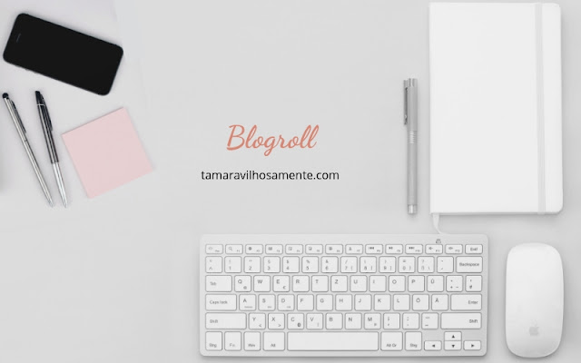 blogroll-tamaravilhosamente