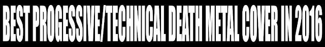 Best Progressive/Technical Death Metal Cover in 2016