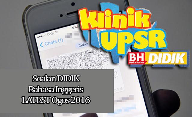 Soalan DIDIK UPSR 2016 Subjek Bahasa Inggeris Latest Ogos 2016