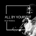 MUSIC DOWNLOAD: IKAY Rocks - All By Yourself [Prod. by ID Cabasa] || @ikayrocks