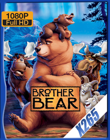 Brother Bear [2003] [Latino] [1080P] [X265] [10Bits][ChrisHD]