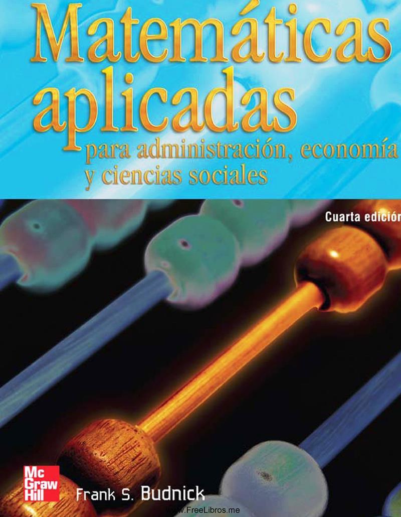 Matemáticas aplicadas para administración, economía y ciencias sociales, 4ta Edición – Frank S. Budnick