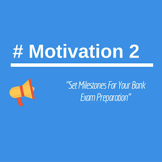 Motivation 2 set milestone for bank exam
