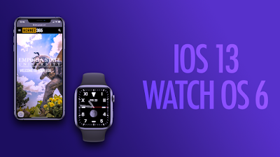 iOS 13 and Watch OS 6