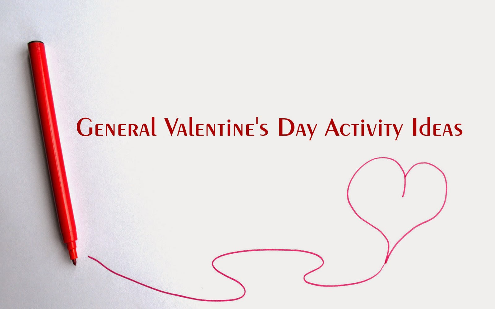 General Valentine's Day Activity Ideas
