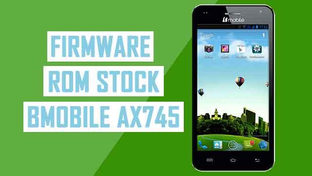 Firmware - rom stock Bmobile AX745