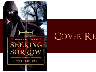COVER REVEAL - Guardians of Terath: Seeking Sorrow by Zen DiPietro  **GIVEAWAY**