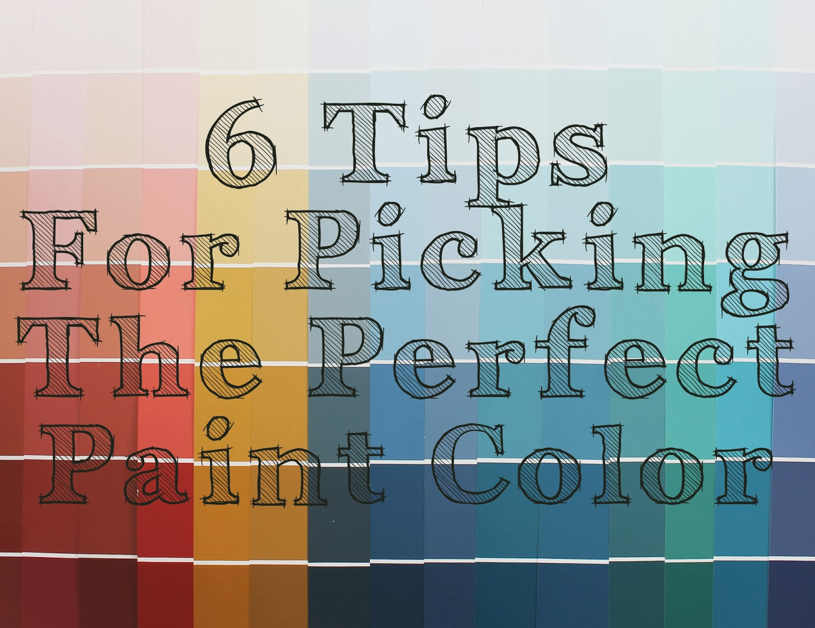 the ragged wren : 6 tips for picking the perfect paint color