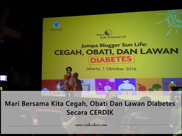 Mari Bersama Kita Cegah, Obati Dan Lawan Diabetes secara CERDIK