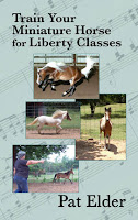 Train Miniature Horses for Liberty Classes Pat Elder Small Horse Press