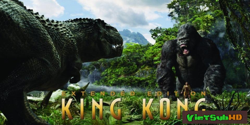 Phim King Kong Và Người Đẹp VietSub HD | King Kong 2005
