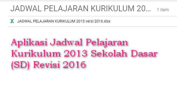 Namun kali ini kami bagikan untuk versi Kurikulum  Aplikasi Jadwal Pelajaran Kurikulum 2013 Sekolah Dasar (SD) Revisi 2016