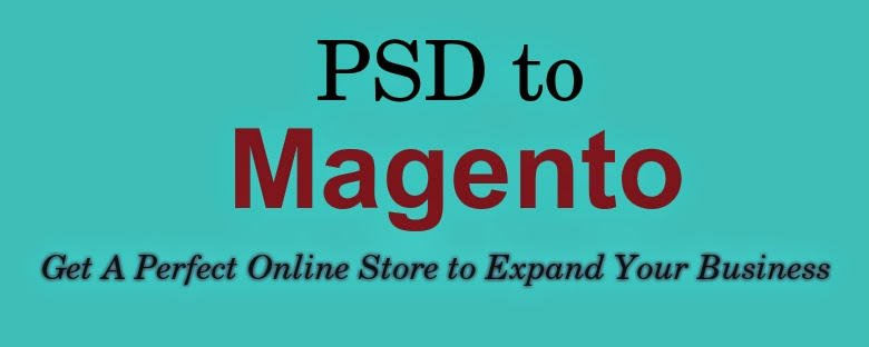 PSD To Magento Conversion - Get A Perfect Online Store to Expand Your Business