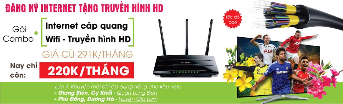 Khuyến mãi lắp đặt đồng thời mạng internet cáp quang, wifi, truyền hình HD tại Giang Biên, Cự Khối, Phù Đổng, Dương Hà