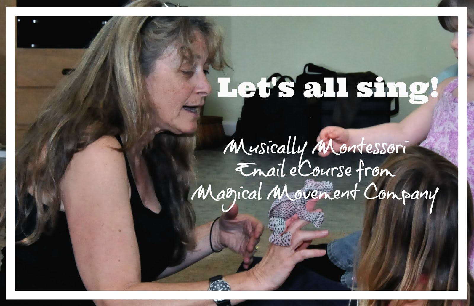 "NEW! ""Let's All Sing"" Musically Montessori eCourses"