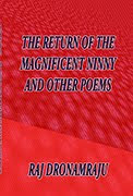 THE RETURN OF THE MAGNIFICENT NINNY AND OTHER POEMS by Raj Dronamraju