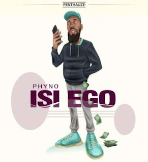 Download: Phyno – Isi Ego [New Song] Mp3