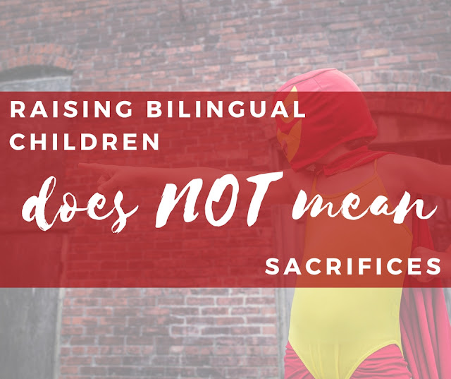 Raising bilingual children should not be about sacrifices