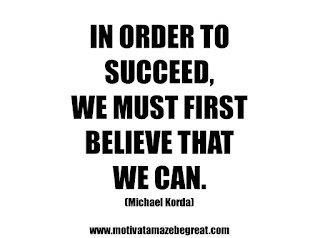 "Featured in our 25 Inspirational Quotes About Beliefs article: ""In order to succeed, we must first believe that we can."" - Michael Korda"