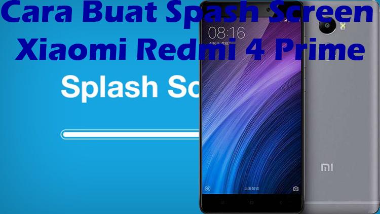 Substratum Boot Animation Collection For The Xiaomi Redmi: Cara Buat Splash Screen Xiaomi Redmi 4 Prime