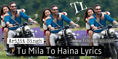 tu-mila-to-haina-lyrics-de-de-pyaar-de-arijit-singh-ajay-devgn