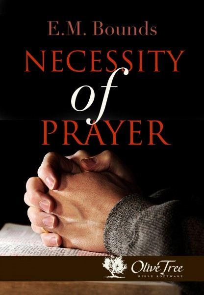 E. M. Bounds-The Necessity Of Prayer-